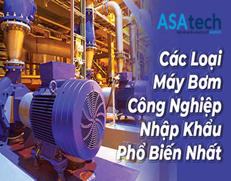 Các loại máy bơm công nghiệp nhập khẩu phổ biến