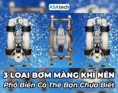 3 loại máy bơm màng khí nén phổ biến