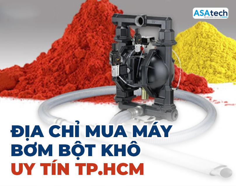 địa chỉ mua máy bơm bột khô uy tín TPHCM