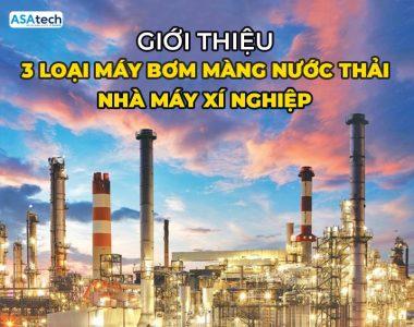 3 loại bơm màng nước thải nhà máy xí nghiệp
