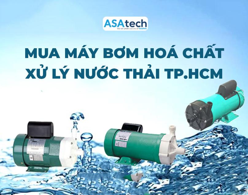 Mua máy bơm hóa chất xử lý nước thải ở đâu?